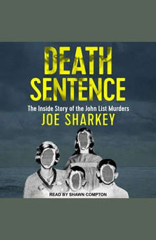 Death Sentence: The Inside Story of the John List Murders, Joe Sharkey