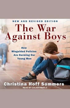 The War Against Boys: How Misguided Policies are Harming Our Young Men, Christina Hoff Sommers
