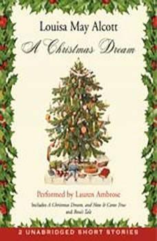 A Christmas Dream, Louisa May Alcott