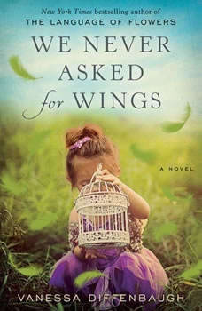 We Never Asked for Wings, Vanessa Diffenbaugh