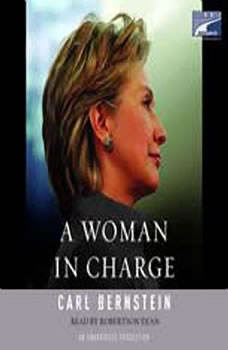 A Woman in Charge: The Life of Hillary Rodham Clinton, Carl Bernstein