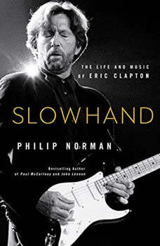 Slowhand: The Life and Music of Eric Clapton, Philip Norman