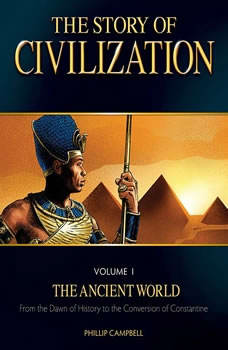 The Story of Civilization Volume 1: The Ancient World, Phillip Campbell