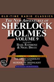 THE NEW ADVENTURES OF SHERLOCK HOLMES, VOLUME 9:EPISODE 1: THE GREAT GANDOLFO EPISODE 2: MURDER BY MOONLIGHT, Dennis Green