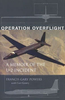 Operation Overflight: A Memoir of the U-2 Incident, Francis Gary Powers