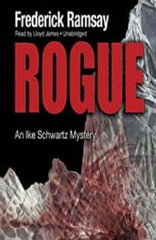 Rogue: An Ike Schwartz Mystery An Ike Schwartz Mystery, Frederick Ramsay