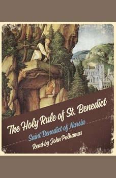 The Holy Rule of St. Benedict, Saint Benedict of Nursia