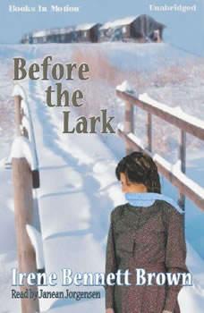 Before The Lark, Irene Bennett Brown