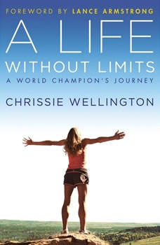 A Life Without Limits: A World Champion's Journey A World Champion's Journey, Chrissie Wellington