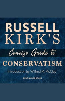 Russell Kirk's Concise Guide to Conservatism, Russell Kirk