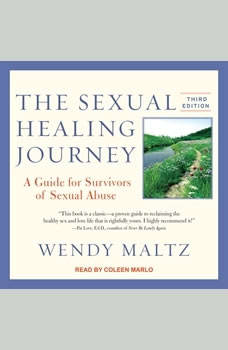 The Sexual Healing Journey: A Guide for Survivors of Sexual Abuse, Wendy Maltz