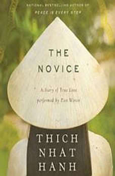 The Novice: A Story of True Love A Story of True Love, Thich Nhat Hanh