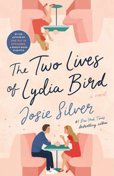 The Two Lives of Lydia Bird: A Novel, Josie Silver