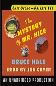 Chet Gecko, Private Eye, Book 2: The Mystery of Mr. Nice, Bruce Hale