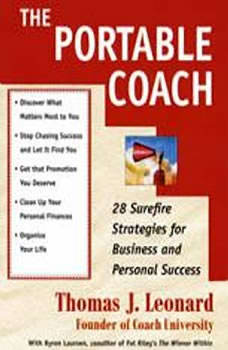 The Portable Coach: Twenty-Eight Sure-Fire Strategies for Business and Personal Success, Byron Laursen