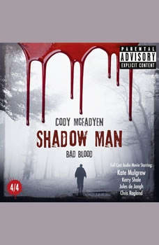 Shadow Man - Episode 04: Bad Blood: The Smoky Barrett Audio Movie Series. Part 4/4. , Cody McFadyen