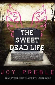 The Sweet Dead Life, Joy Preble