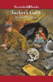 Tucket's Gold, Gary Paulsen