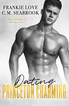 Dating Princeton Charming: The Princeton Charming Series, Book Two, Frankie Love