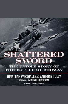 Shattered Sword: The Untold Story of the Battle of Midway, Jonathan Parshall