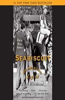 Seabiscuit: An American Legend An American Legend, Laura Hillenbrand