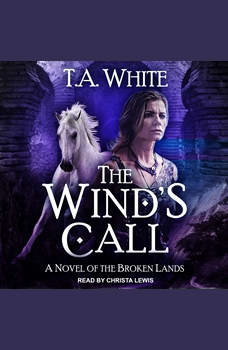 The Wind's Call, T. A. White