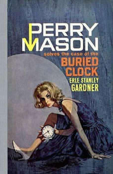 The Case of the Buried Clock, Erle Stanley Gardner