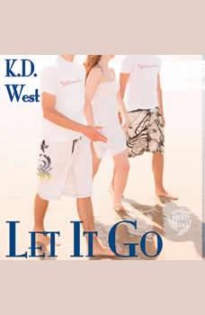 Let It Go: A Friendly Menage Tale, K.D. West