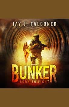 Bunker: Born to Fight, Jay J. Falconer