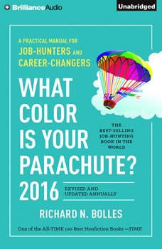 What Color is Your Parachute? 2016: A Practical Manual for Job-Hunters and Career-Changers, Richard N. Bolles