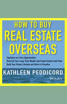 How to Buy Real Estate Overseas, Kathleen Peddicord