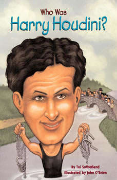 Who Was Harry Houdini?, Tui Sutherland