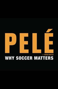 Why Soccer Matters, Pele