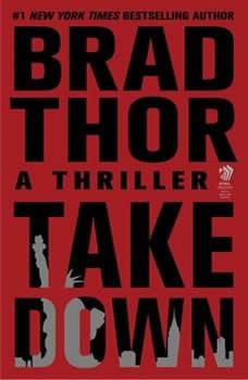 Takedown: A Thriller A Thriller, Brad Thor