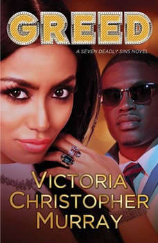 Greed: A Seven Deadly Sins Novel, Victoria Christopher Murray