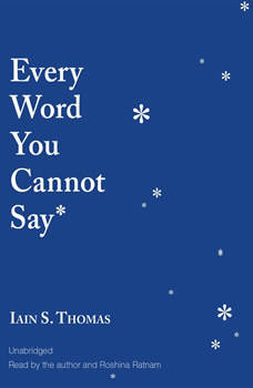 Every Word You Cannot Say, Iain S. Thomas