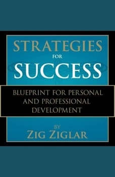 Strategies for Success: Zig Ziglar's Blueprint for Personal and Professional Development, Zig Ziglar