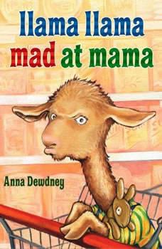 Llama Llama Mad at Mama, Anna Dewdney