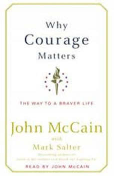 Why Courage Matters: The Way to a Braver Life, John McCain