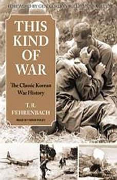 This Kind of War: The Classic Korean War History, T. R. Fehrenbach