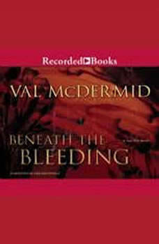 Beneath the Bleeding, Val McDermid