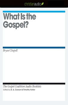 What is the Gospel?, Bryan Chapell