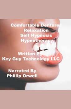 Comfortable Dentures Self Hypnosis Hypnotherapy Meditation, Key Guy Technology LLC