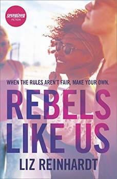 Rebels Like Us, Liz Reinhardt