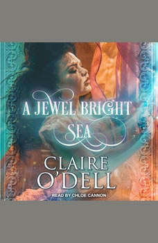 A Jewel Bright Sea, Claire O'Dell