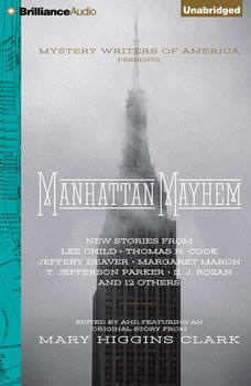 Manhattan Mayhem: An Anthology of Tales in Celebration of the 70th year of the Mystery Writers of America, Mary Higgins Clark (Editor)