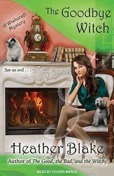 The Goodbye Witch: A Wishcraft Mystery A Wishcraft Mystery, Heather Blake