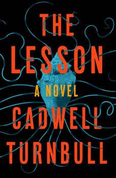 The Lesson: A Novel, Cadwell Turnbull