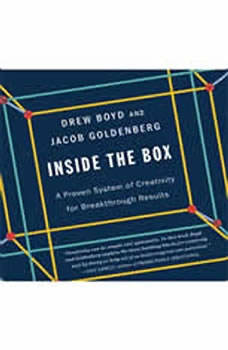 Inside the Box: A Proven System of Creativity for Breakthrough Results A Proven System of Creativity for Breakthrough Results, Drew Boyd