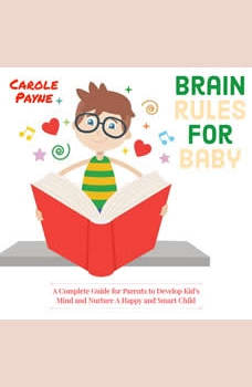 Brain Rules For Baby, Carole Payne